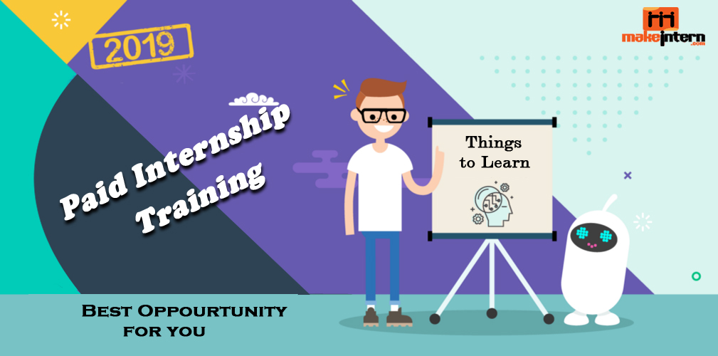 Do You Know the Value of Paid Internship Training? Things to Learn