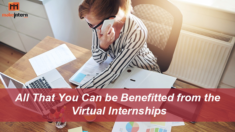All That You Can be Benefitted from the Virtual Internships