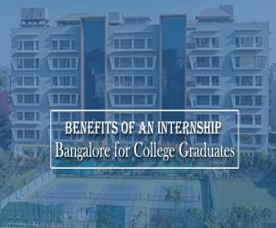Benefits of an Internship in Bangalore for College Graduates