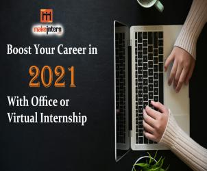 Boost Your Career in 2021 with Office or Virtual Internship